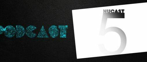 Podcast: Nucast #5 1