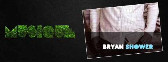 Musique: Bryan Shower 1