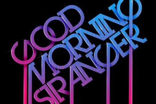 Good Morning Stranger... 6