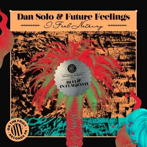 Dan Solo & Future Feelings - I Feel Nothing artwork