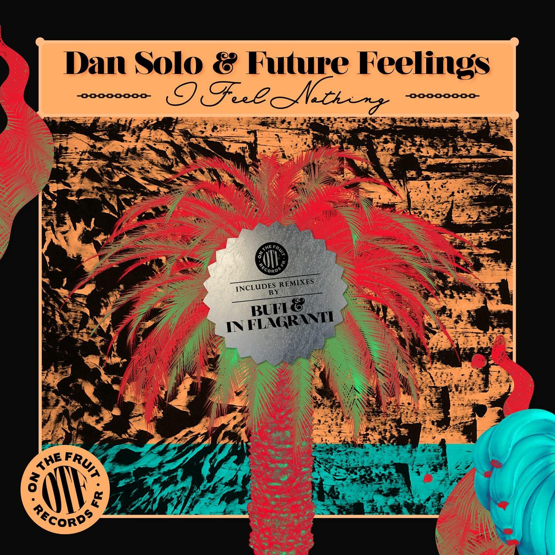 Dan Solo & Future Feelings - I Feel Nothing 1