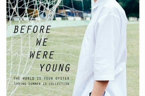 Before We Were Young : The World Is Your Oyster SS15 Collection 1