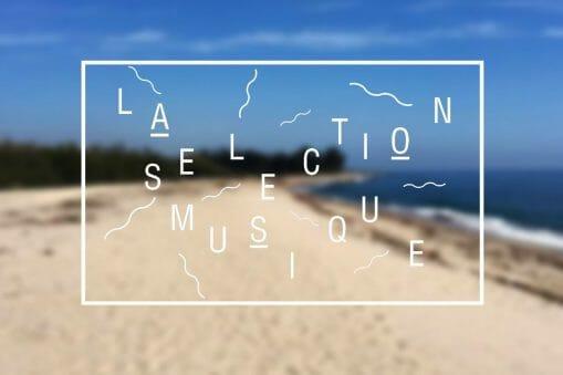 La Sélection Musique #157 : The Bay Festival 1