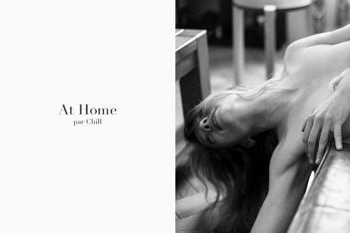 """NSFW - Editorial #8 : """"At Home"""" par Chill 4"""