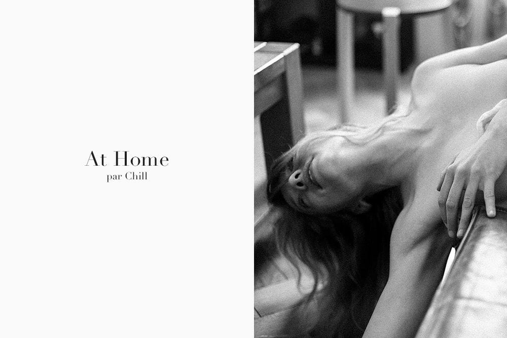"""NSFW - Editorial #8 : """"At Home"""" par Chill 1"""