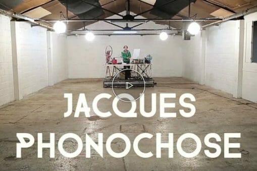 Phonochose#1 dit bonjour à Jacque(s) 5