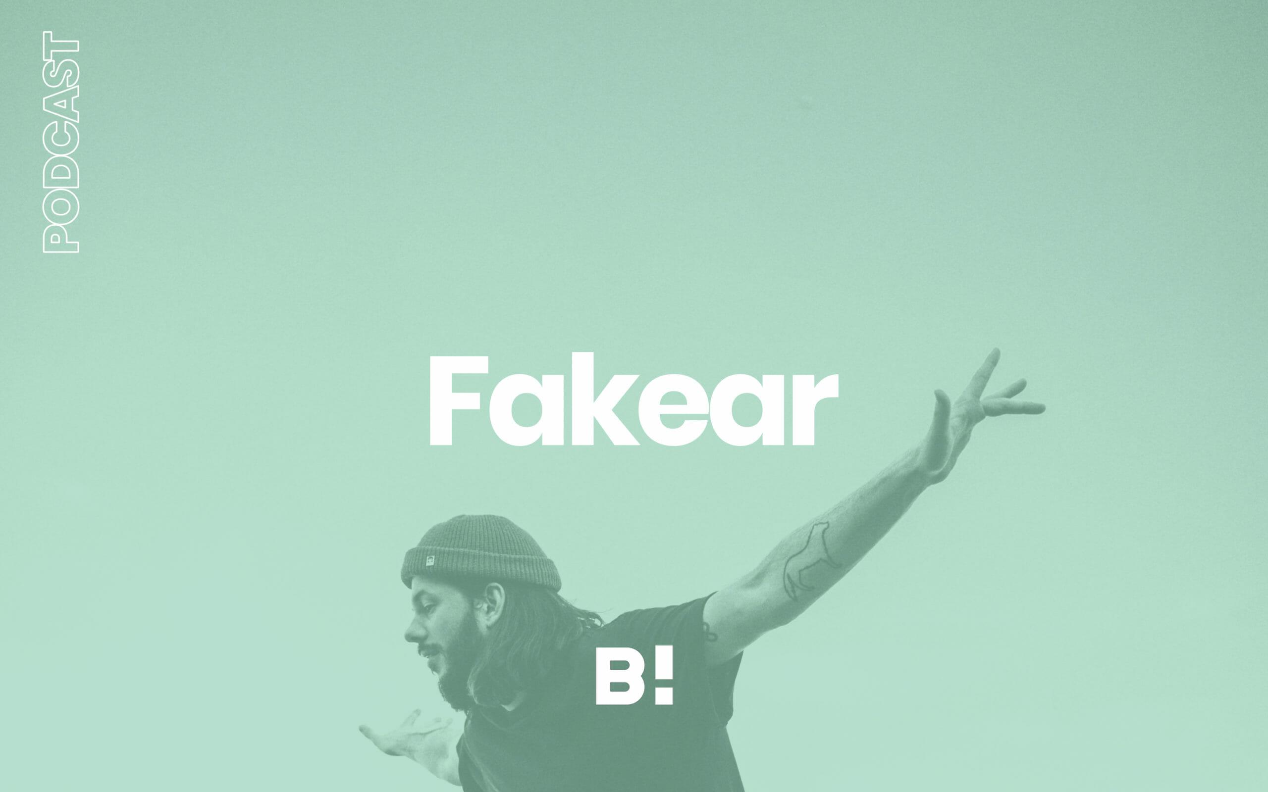 Fakear : un retour aux sources sans filtre [podcast] 1