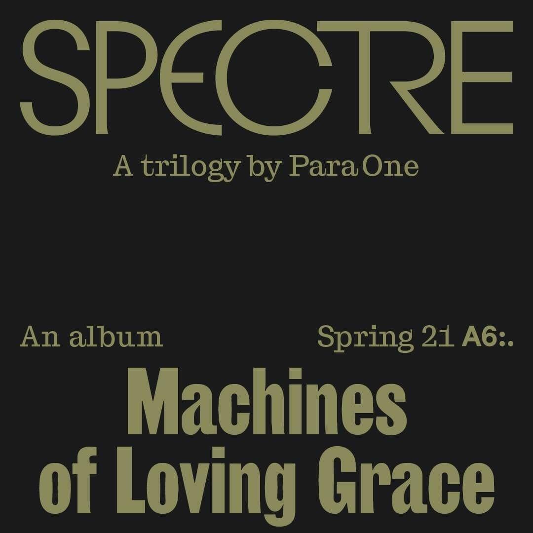 Machines of Loving Grace : l'album au cœur du projet SPECTRE de Para One 1